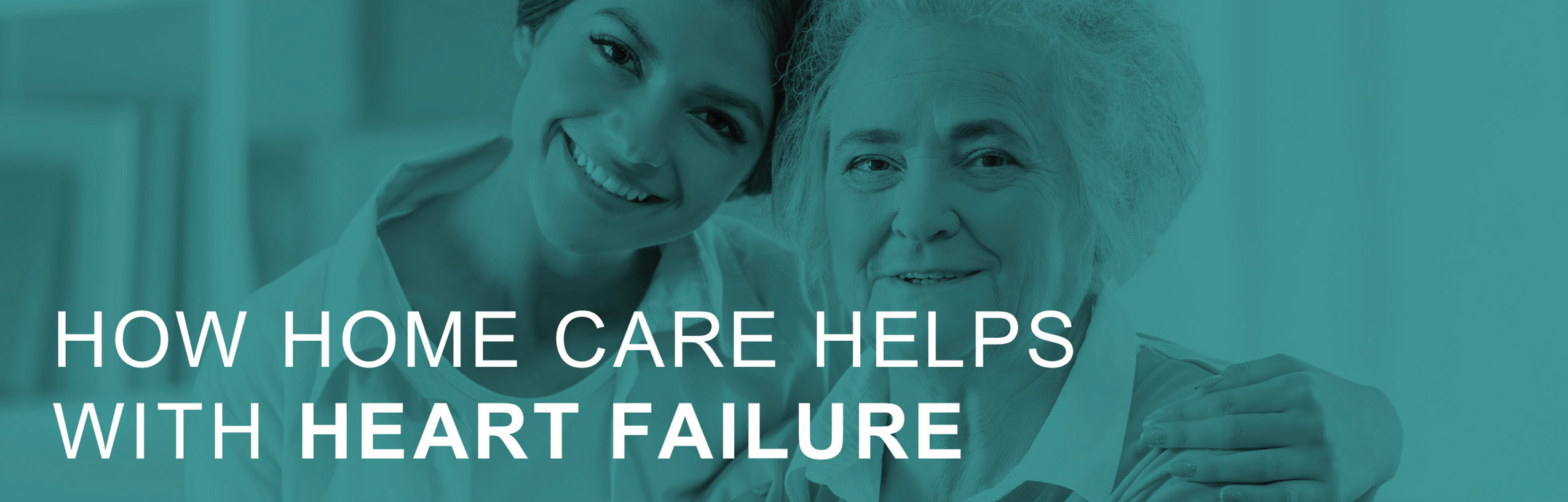 Helpful Home Care info about heart failure